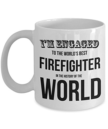 I'm Engaged To The World's Best Firefighter In The History Of The World. Coffee Mug Best Fighter Gifts Ideas for Men and Women.