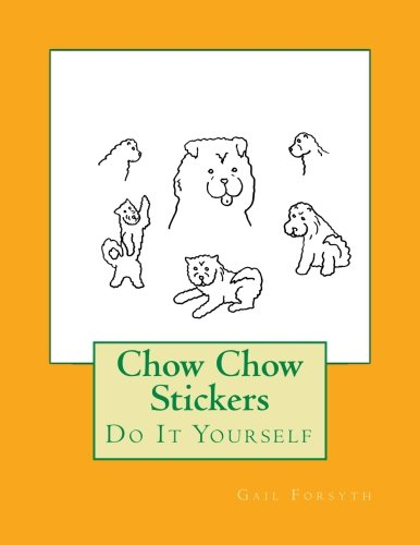 - Chow Chow Stickers: Do It Yourself