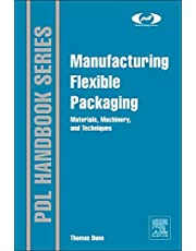 Manufacturing Flexible Packaging: Materials, Machinery, and Techniques