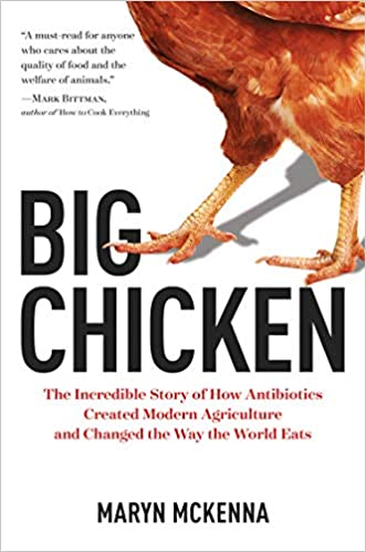 big chicken the incredible story of how antibiotics created modern