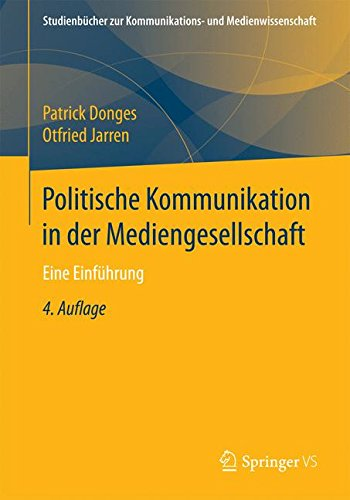 Politische Kommunikation in der Mediengesellschaft: Eine Einführung (Studienbücher zur Kommunikations- und Medienwissenschaft)
