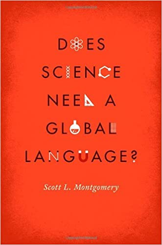 Amazoncom Does Science Need A Global Language English And The  Amazoncom Does Science Need A Global Language English And The Future Of  Research  Scott L Montgomery David Crystal Books