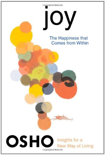 Joy: The Happiness That Comes from Within - Book  of the Osho Insights for a new way of living