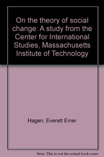 On the theory of social change: A study from the Center for International Studies, Massachusetts Institute of Technology