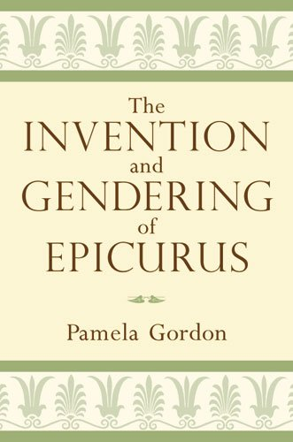 The Invention and Gendering of Epicurus