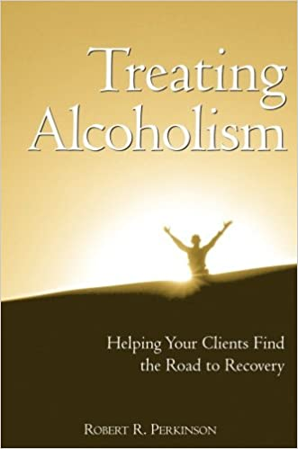Treating Alcoholism: Helping Your Clients Find the Road to Recovery