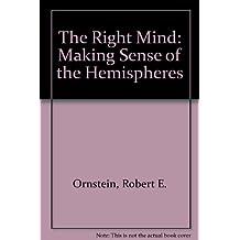 The Right Mind: Making Sense of the Hemispheres