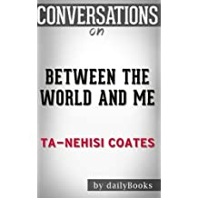 Conversations on Between the World and Me by Ta-Nehisi Coates