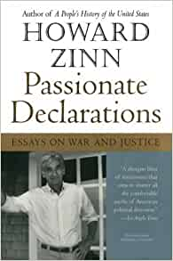 Female Infanticide Essay Passionate Declarations Essays On War And Justice By Zinn Howardjune    Paperback Howard Zinn Amazoncom Books Language Acquisition Essay also Standard Essay Passionate Declarations Essays On War And Justice By Zinn Howard  How To Write An Essay On A Novel