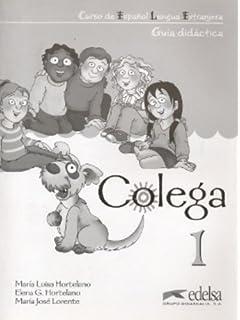 Colega 1. Libro del profesor (ESPAnOL) (Spanish Edition)