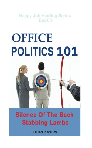 Office Politics 101: Silence Of The Back Stabbing Lambs
