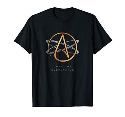 Atheist Logo Science Atom Symbol Question Everything T-shirt