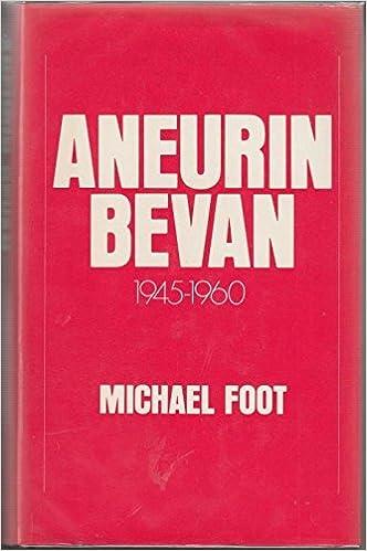 Aneurin Bevan: A Biography: Volume 1: 1897-1945