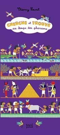 Cherche et trouve au temps des pharaons par Thierry Laval