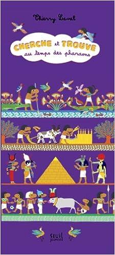 Téléchargement Cherche et trouve au temps des pharaons pdf, epub ebook