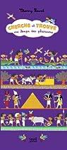 Cherche et trouve au temps des pharaons par Laval