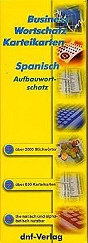 Business Wortschatz Spanisch - Karteikarten: Aufbauwortschatz - über 2000 Stichwörter
