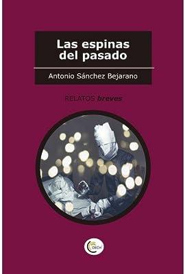 Las espinas del pasado (Relatos breves): Amazon.es: Sánchez ...