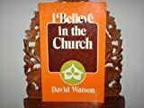 I Believe in the Church, Janell Watson, 0802817882