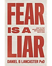 Fear is a Liar: How to Stop Anxious Thoughts and Experience God's Love