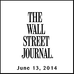 The Morning Read from The Wall Street Journal, June 13, 2014