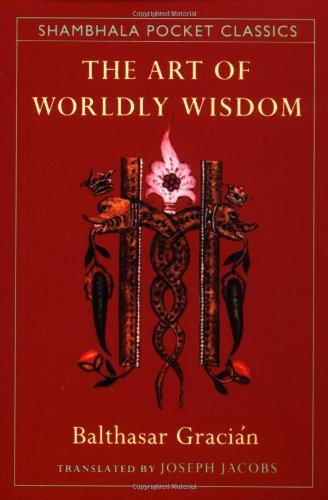The Art of Worldly Wisdom (Shambhala Pocket Classics) by Shambhala