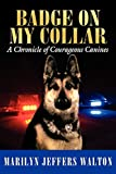img - for Badge on My Collar: A Chronicle of Courageous Canines book / textbook / text book