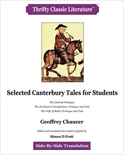Amazon Com Selected Canterbury Tale The General Prologue Pardoner S Introduction And Wife Of Bath Thrifty Classic Literature Volume 89 9781986023931 Chaucer Paraphrase