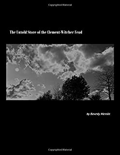 The Untold Story of the Clement-Witcher Feud. The Untold Story of the Clement-Witcher Feud. Beverly Merritt. Paperback. $24.95 · Nada te turbe.