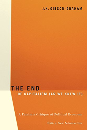 The End Of Capitalism (As We Knew It): A Feminist Critique of Political Economy [J.K. Gibson-Graham] (Tapa Blanda)