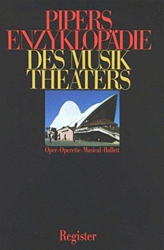 Pipers Enzyklopädie des Musiktheaters, 6 Bde. u. 1 Registerbd., Register