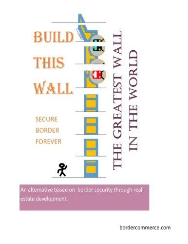 Build This Wall: Border Security through Real Estate Development pdf epub