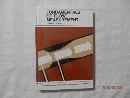 Fundamentals of Flow Measurement (An Independent learning module from the Instrument Society of America)