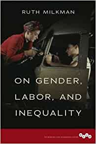 com on gender labor and inequality working class in com on gender labor and inequality working class in american history 9780252081774 ruth milkman books