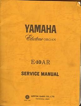 yamaha electone organ e 10ar service manual anonymous amazon com rh amazon com yamaha electone hs8 service manual yamaha electone repair manual