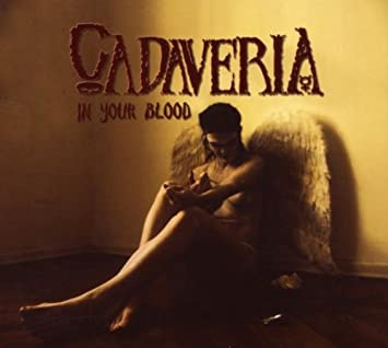 cadaveria in your blood