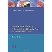 International Finance: Exchange Rates and Financial Flows in the International Financial System