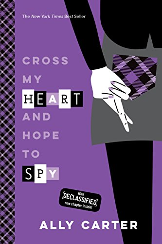 Cross My Heart and Hope to Spy (Gallagher Girls Book (Ally Girl)