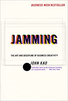 Book Jamming: Art and Discipline of Corporate Creativity, the