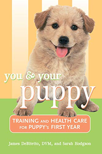 You and Your Puppy: Training and Health Care for Your Puppy's First Year (Howell Reference Books) (Best Behaved Dog Breeds)