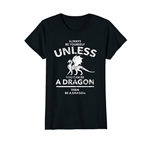 Womens Funny Dragon T-Shirt For Men - Always Be Yourself Unless Tee Large Black
