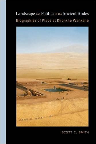 Book Landscape and Politics in the Ancient Andes: Biographies of Place at Khonkho Wankane (Archaeologies of Landscape in the Americas Series)