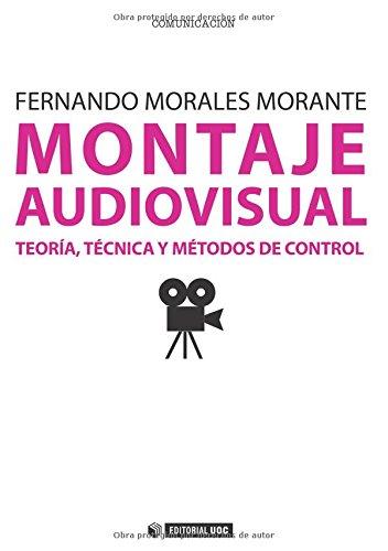 Descargar Libro Montaje Audiovisual. Teoría, Técnica Y Métodos De Control Fernando Morales Morante