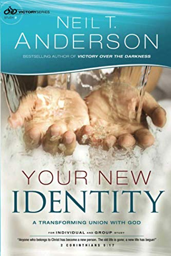 Your New Identity: A Transforming Union With God (Victory Series)