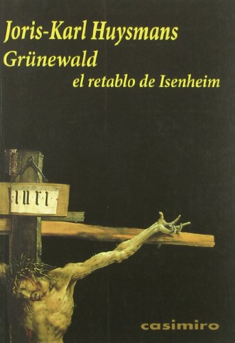 Descargar Libro Grunewald El Retablo De Isenheim ) Joris-karl Huysmans