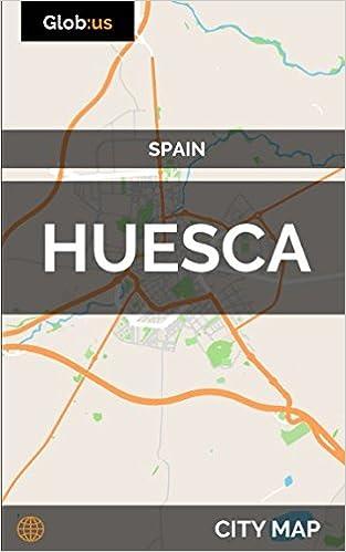 Map Of Spain Huesca.Huesca Spain City Map Jason Patrick Bates 9781973251118 Amazon