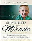 61 Minutes to a Miracle: Fulton Sheen and a True
