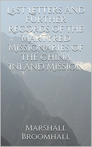 - Last Letters and Further Records of the Martyred Missionaries of the China Inland Mission