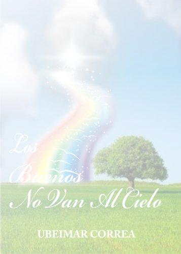 los buenos no van al cielo (selecciones) (Spanish Edition)