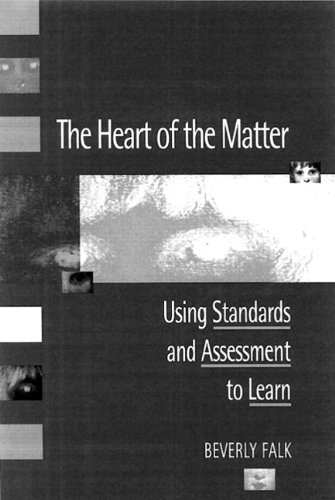 The Heart of the Matter: Using Standards and Assessment to Learn